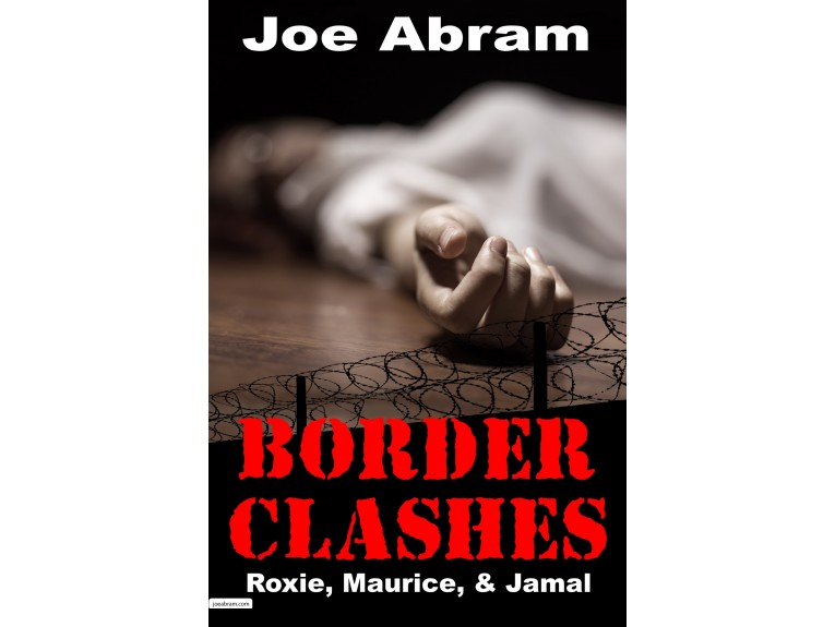 Border Clashes: Roxy & Maurice & Jamal